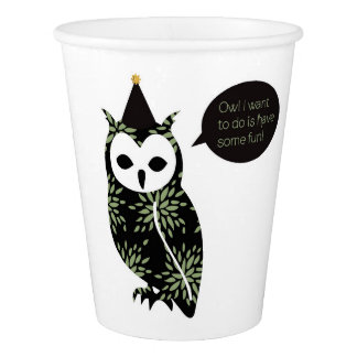 Owl I want to do is have some fun! paper cups