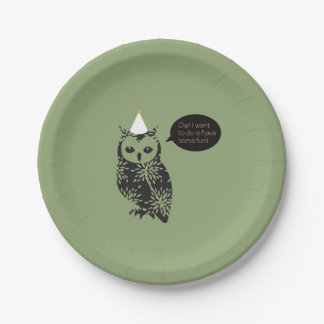Owl I want to do is have some fun! paper plates 7 Inch Paper Plate