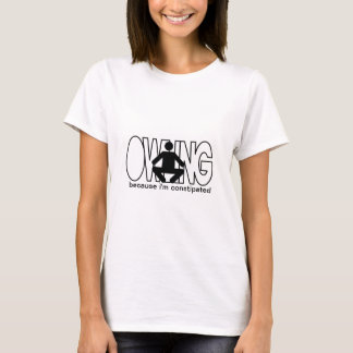 Owling - Because I'm Constipated T-Shirt
