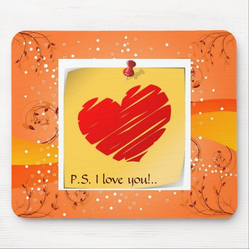 """P.S. I love you"" Mousepad"