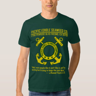 Pacific Edible Seaweed Company - Fresno, CA T Shirts