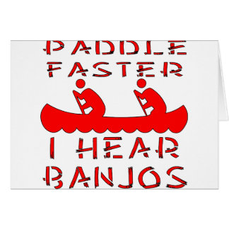 Paddle Faster I Hear Banjos Card