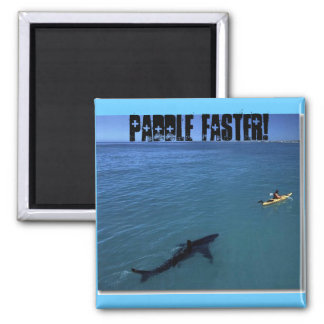 Paddle Faster! Square Magnet