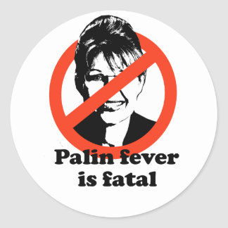 Palin fever is fatal round stickers