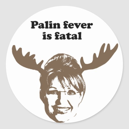 Palin fever is fatal stickers
