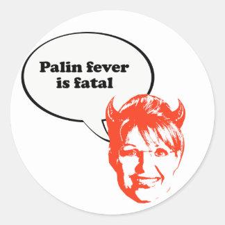 Palin fever is fatal round sticker