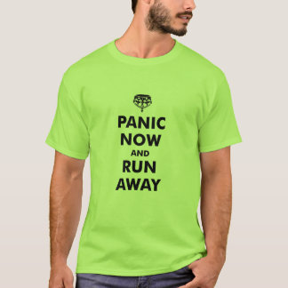 panic now and run away T-Shirt