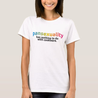 """""""Pansexuality has nothing to do with cookware"""" T-Shirt"""