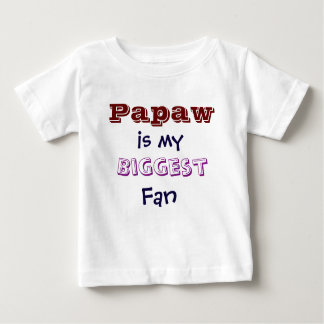 Papaw is my biggest fan Infant Toddler T-Shirt