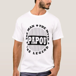 PAPOU THE MAN THE MYTH THE LEGEND T-Shirt
