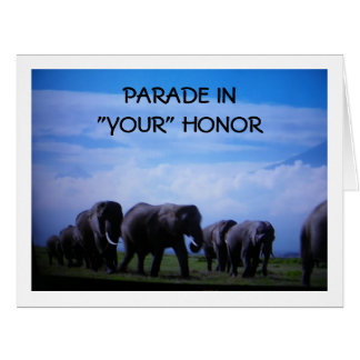 """""""PARADE IN """"YOUR"""" HONOR GRADUATE"""" W/ ELEPHANTS CARD"""