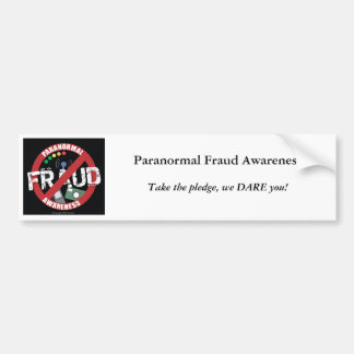 Paranormal Fraud Awareness Car Bumper Sticker