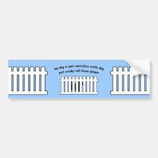 Part Australian Cattle Dog Part Fence-Jumper Bumper Sticker