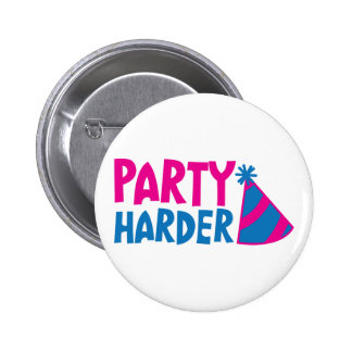 PARTY HARDER! with party hat 6 Cm Round Badge