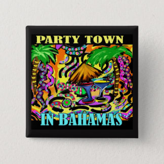 PARTY TOWN IN BAHAMAS 15 CM SQUARE BADGE