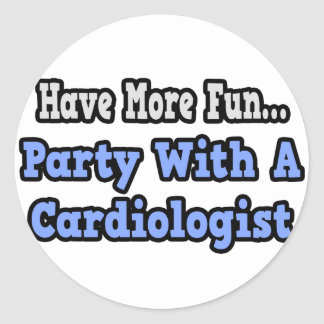 Party With A Cardiologist Round Sticker