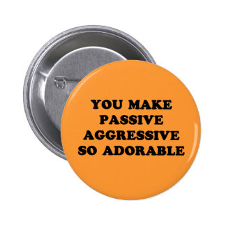 Passive Aggressive Buttons