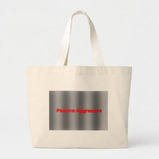 Passive-Aggressive Bags