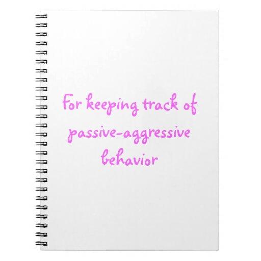 Passive-Aggressive: Keeping track Spiral Note Books