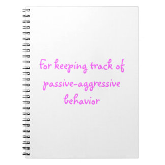 Passive-Aggressive Keeping track Spiral Note Books