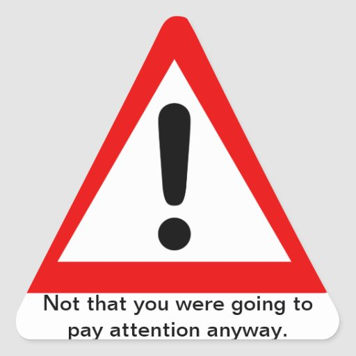 Passive Aggressive Warning Triangle Stickers
