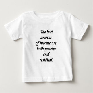 passive and residual sources of income baby T-Shirt