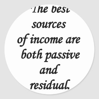 passive and residual sources of income round sticker