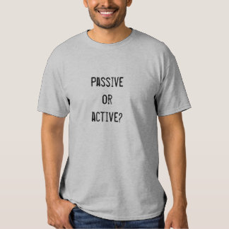 Passive or Active? Shirts