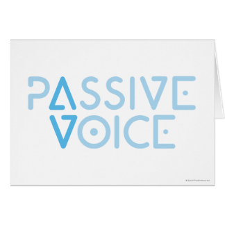 Passive Voice Greeting Card