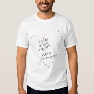 paste your heart here t-shirt