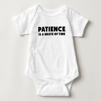 Patience is a waste of time.png baby bodysuit