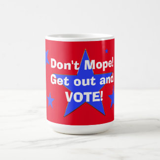 Patriotic Election Mug - Don't Mope - Vote!