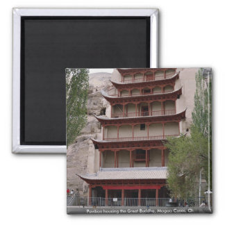 Pavilion housing the Great Buddha, Mogao Caves, Ch Magnets