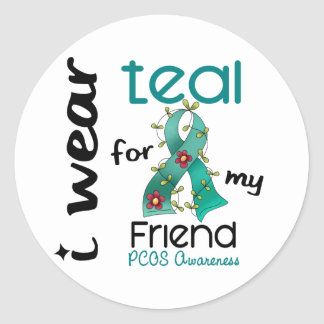 PCOS I Wear Teal For My Friend 43 Classic Round Sticker