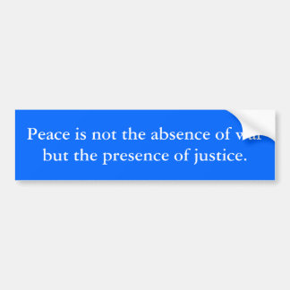 Peace and justice bumper sticker