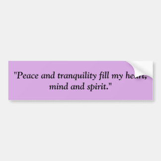Peace and Tranquility Bumper Sticker Purple