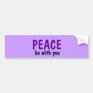 Peace Be With You Bumper Sticker