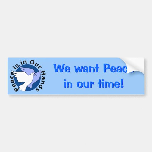 Peace is in Our Hands bumper sticker