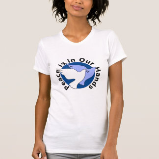Peace is in Our Hands t-shirt