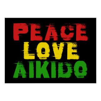 PEACE LOVE AIKIDO POSTER