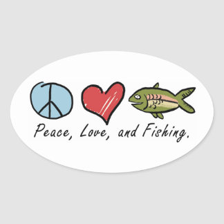 Peace, Love, and Fishing! Oval Sticker