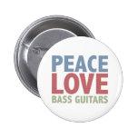 Peace Love Bass Guitars Pinback Buttons