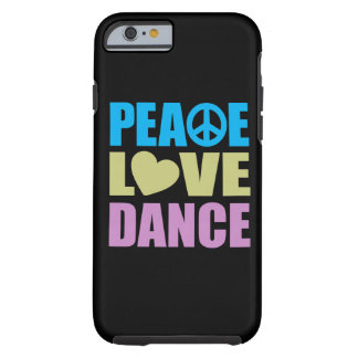 Peace Love Dance Tough iPhone 6 Case