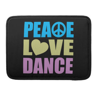 Peace Love Dance Sleeve For MacBook Pro
