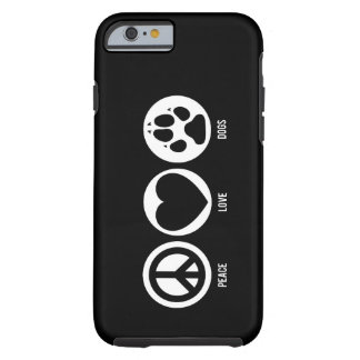 Peace Love Dogs Tough iPhone 6 Case