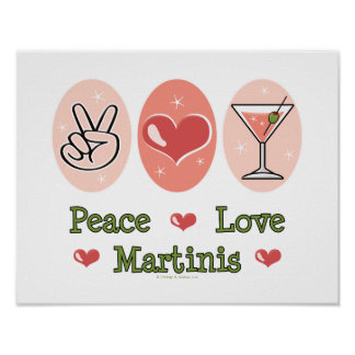 Peace Love Martini Poster