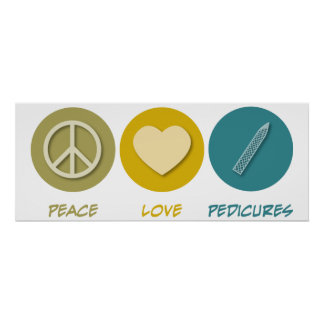 Peace Love Pedicures Poster