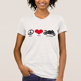 Peace • Love • Sportbikes Tshirt