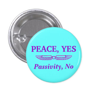 Peace, Not Passivity Button