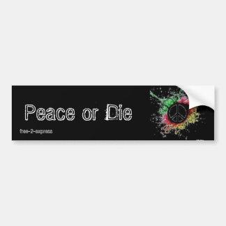 Peace or Die Bumper Sticker